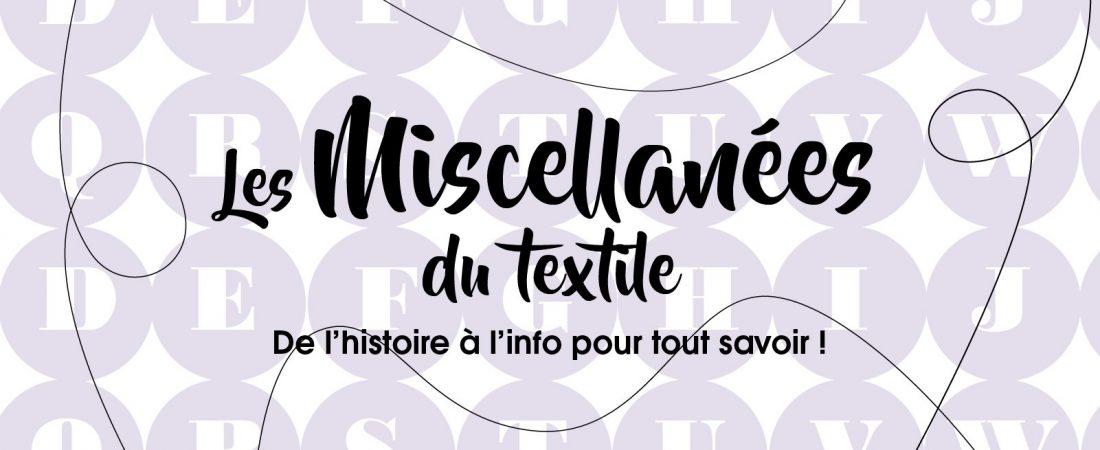 """Dossier """"Miscellanées du textile""""!"""